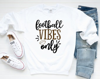 Football Sweatshirt - Fall Sweatshirt - Football Quote Sweatshirt | Football Vibes Only