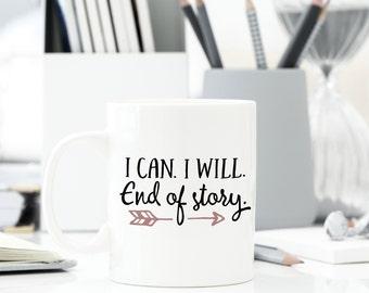 Motivational Mug - Quote Coffee Mug - Coffee Mug | I Can. I Will