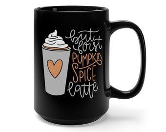 Pumpkin Spice Mug | Fall Quote Mug | Quote Coffee Mug | Coffee Mug | But First Pumpkin Spice