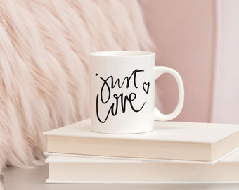 Motivational Mug | Quote Coffee Mug | Coffee Mug | Just Love