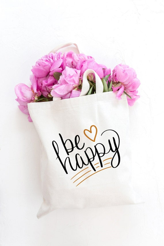 Tote Bag - Reusable Tote - Canvas Tote - Shopping Bag - Canvas Bag - Quote Tote Bag | Be Happy