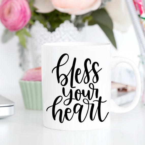Bless Your Heart | White Ceramic Coffee Tea Mug, 2 Sizes
