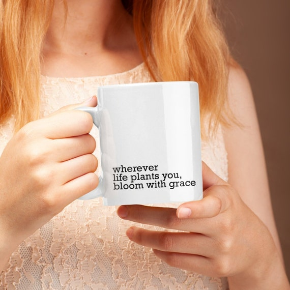 "White ""Wherever Life Plants You"" Mug, Large"