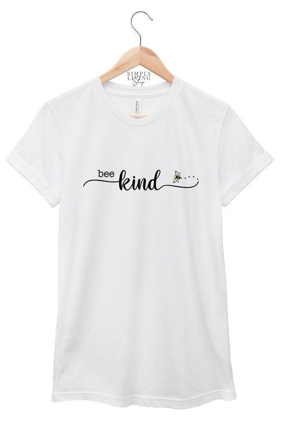 Bee Quote T-Shirt - Kindness Quote T-Shirt - Happiness Quote T-Shirt | Bee Kind