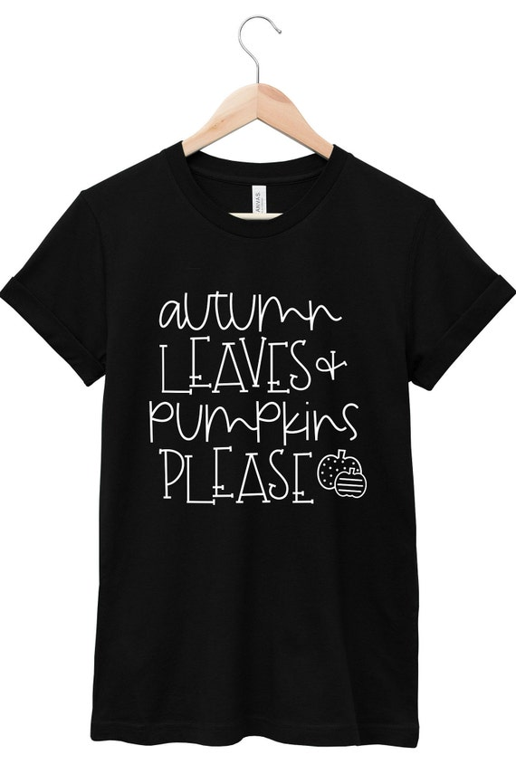 Fall Shirt - Fall Quote T-Shirt - Autumn Quote T-Shirt | Autumn Leaves