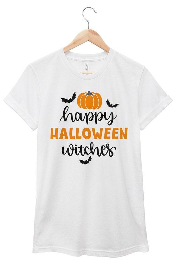Halloween T-Shirt - Halloween Quote T-Shirt - Halloween Quote Tee | Happy Halloween Witches