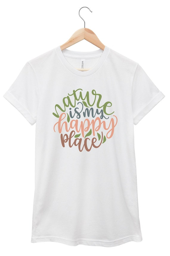 Quote T-Shirt - Inspirational Quote T-Shirt - Happiness Quote T-Shirt | Nature Is My Happy Place