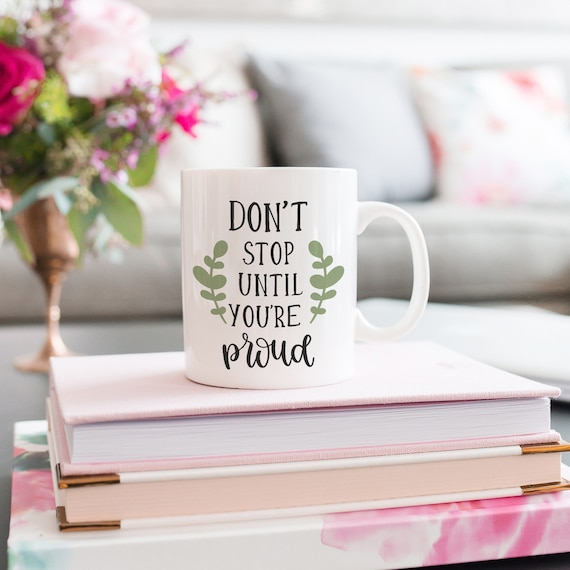 Don't Stop  | White Ceramic Coffee Tea Mug, 2 Sizes