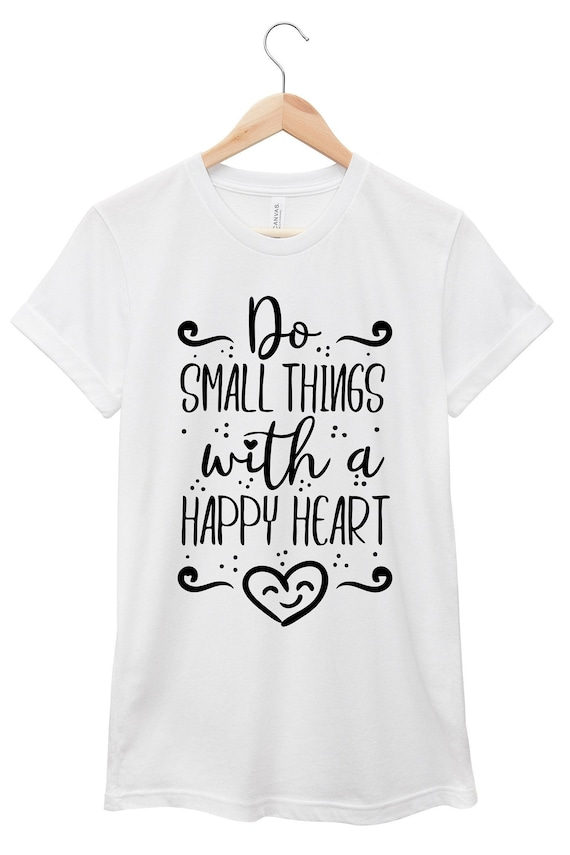 Quote T-Shirt - Inspirational Quote T-Shirt - Motivational Quote T-Shirt | Do Small Things