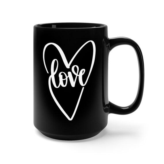 Motivational Mug | Quote Coffee Mug | Coffee Mug | Love Heart