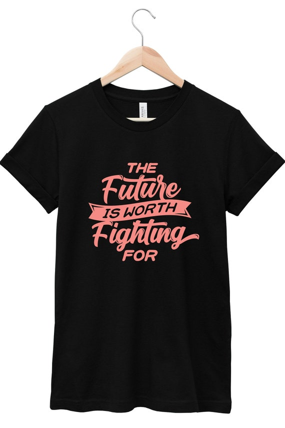 Mental Health Awareness T-Shirt - Inspirational Quote T-Shirt - Suicide Awareness T-Shirt   The Future Is Worth Fighting For