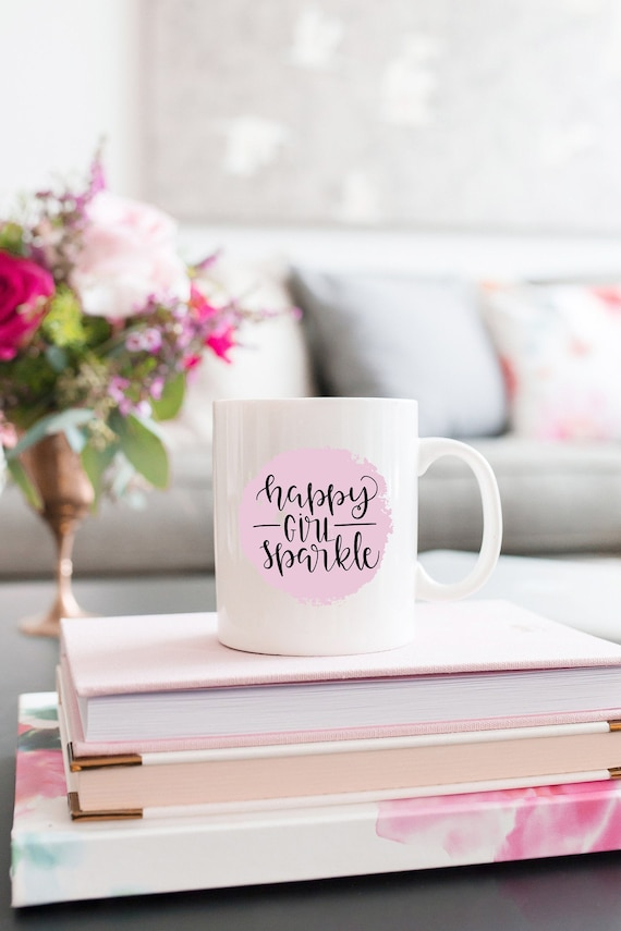 Motivational Mug | Quote Coffee Mug | Coffee Mug | Happy Girl Sparkle