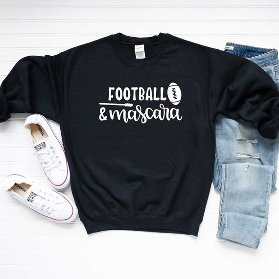 Football Quote Sweatshirt - Fall Sweatshirt - Autumn Quote Sweatshirt | Football and Mascara