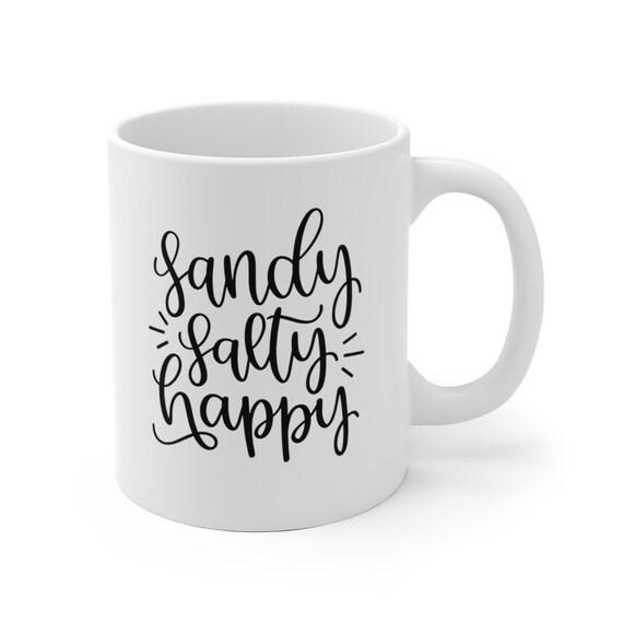 Sandy Salty Happy | White Ceramic Coffee Tea Mug, 2 Sizes