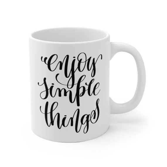 Enjoy Simple Things | White Ceramic Coffee Tea Mug, 2 Sizes