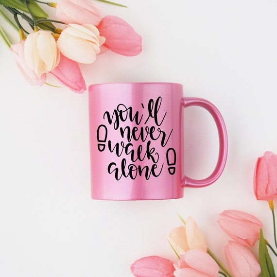 Motivational Mug | Quote Coffee Mug | Coffee Mug | You'll Never Walk Alone