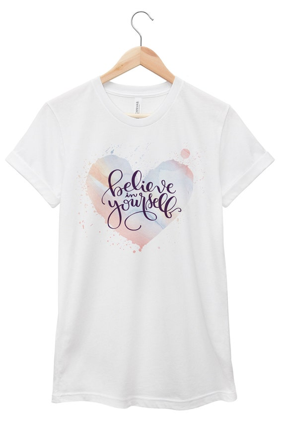 Believe In Yourself Heart | Quote T-Shirt, Jersey Short Sleeve Tee, Multiple Colors