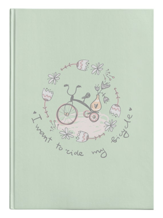I Want to Ride My Bicycle   Hardcover Journal, 2 Sizes