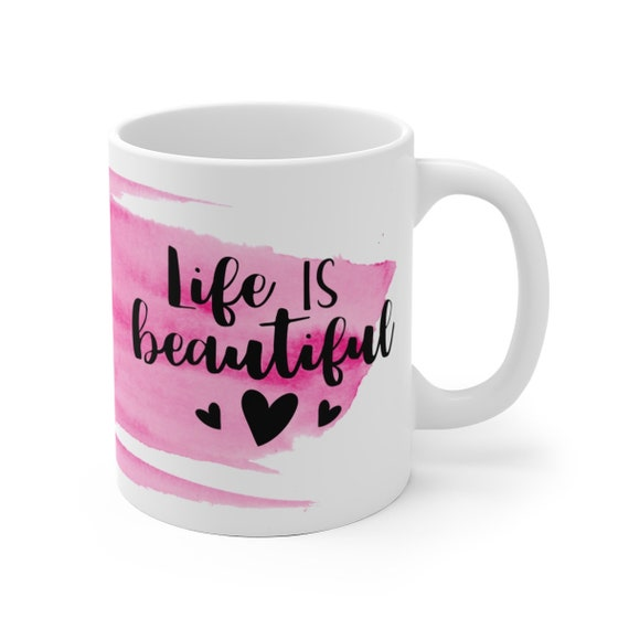 Life Is Beautiful | Watercolor White Ceramic Coffee Tea Mug, 2 Sizes