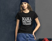 Mama Tried Shirt Distressed Vintage Country Music Gift Anvil 880 Women 39 s short sleeve t-shirt