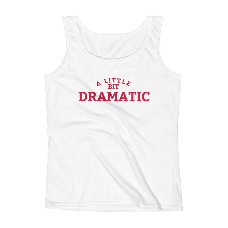 874936d552a45a A Little Bit Dramatic Ladies  Tank