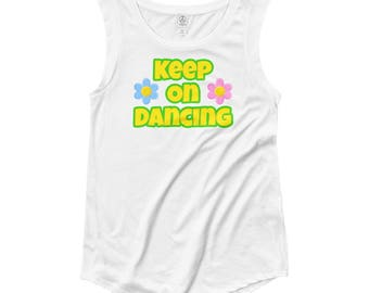 Keep On Dancing Ladies' Cap Sleeve T-Shirt