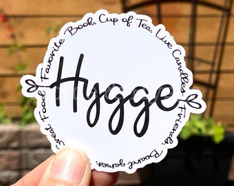 Hygge Sticker, Hygge Art, Stocking stuffer, Hygge life, Lap Top Sticker, Water Resistant Sticker, Water Bottle Sticker, Hygge sign, Decals