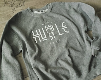 4b3b9fcd6 Stay Humble Hustle Hard / Boss Babe / Oversized Sweatshirt / Sweater  Weather / Unisex Sweatshirt / Boss babe sweater | Girl boss shirt
