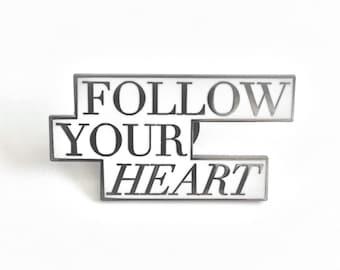 Follow Your Heart Enamel Pin