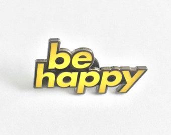 Be Happy Enamel Pin