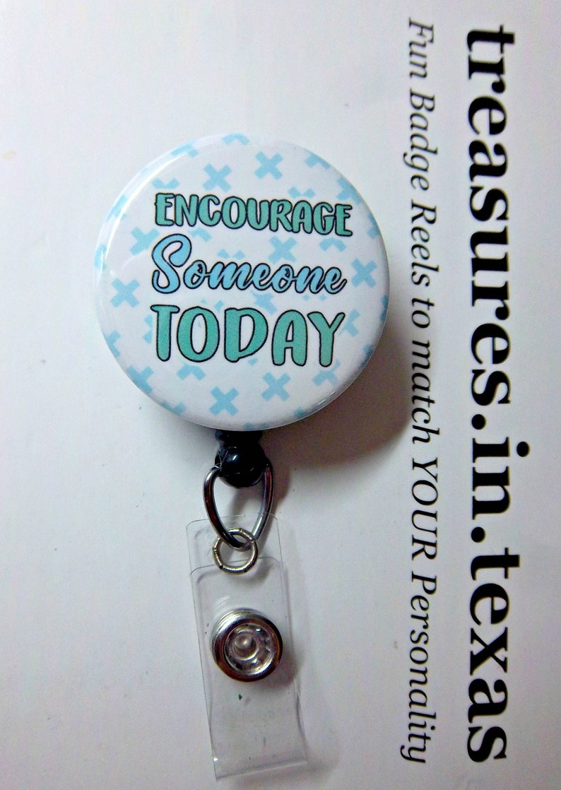 Encourage Someone Today Inspirational Motivational ~ Retractable Reel ID Badge Holder You pick reel style Blue and Teal Background