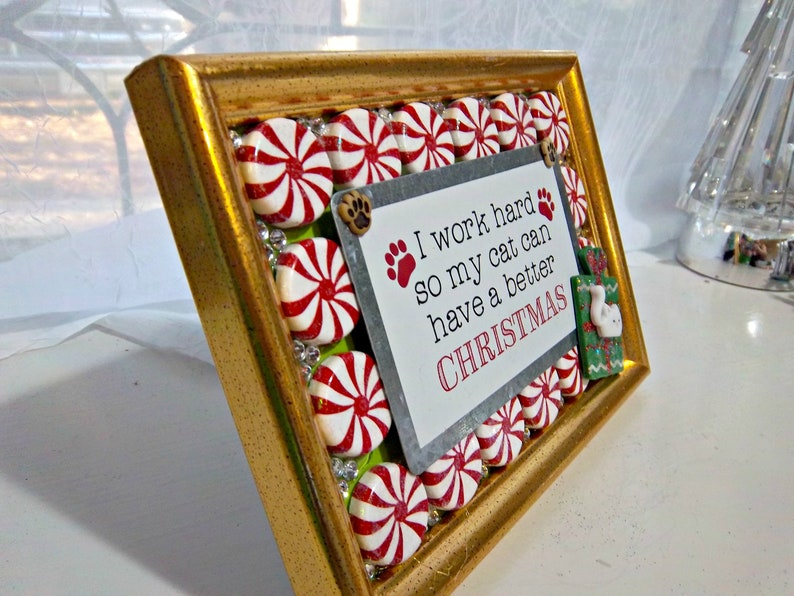 OOAK I work hard so my cat can have a better Christmas Mixed Media Desk Sized Framed Art 6 T x 8 W Peppermint Crystal POP Fun