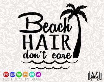 5ebda14b Beach hair don't care SVG - Beach SVG - Summer SVG - Vacay svg - vacation  svg - Beach shirt print - Beach cut file - Summer cut file