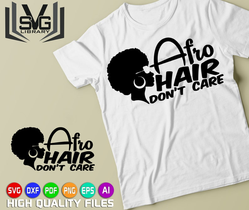 Afro hair don't care SVG - Afro woman SVG - Afro cut file - Afro hair clip  art - Shirt print - Cricut cut file - Silhouette cameo