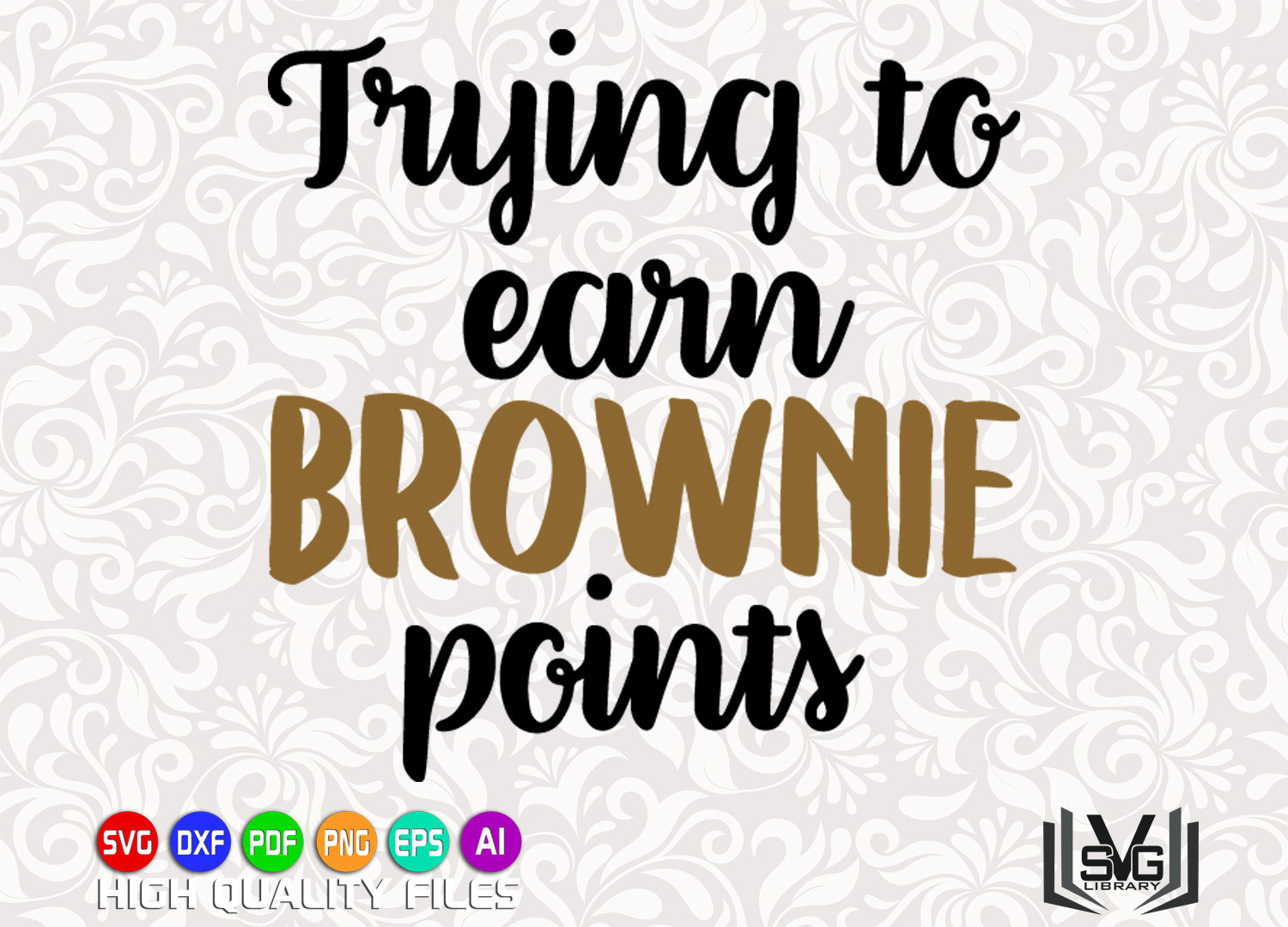 Trying to earn brownie points SVG - Teaching SVG - Teacher SVG - Teacher  shirt print - Teacher gift - Brownie points cut file - Cricut file