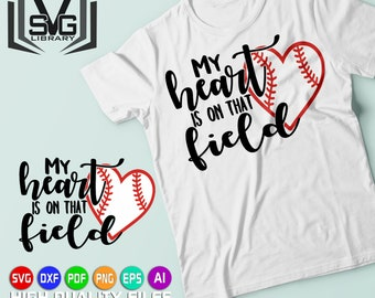 My heart is on that field SVG - Baseball SVG - Baseball cut file - Baseball shirt print - Love baseball - Baseball fan - Cricut cut file