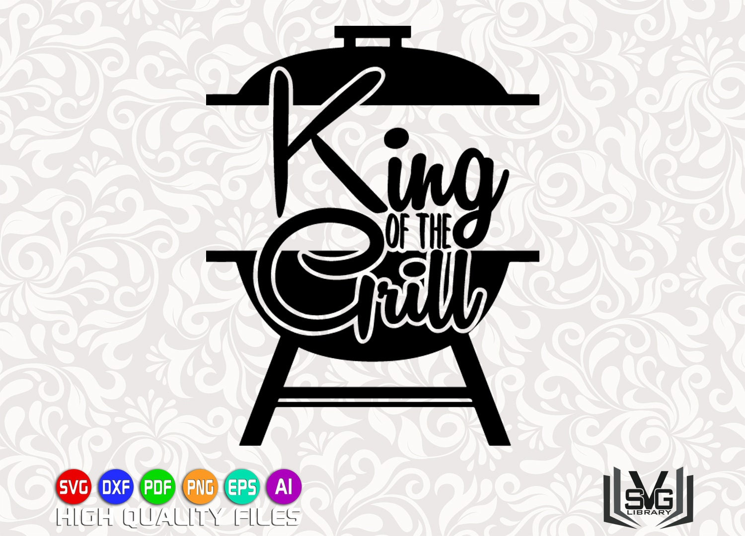 King of the Grill - Gril SVG - Barbeque SVG - Cooking SVG - Cook svg -  Grill cut file - Grilling - Cooking cut file - Cricut cut file