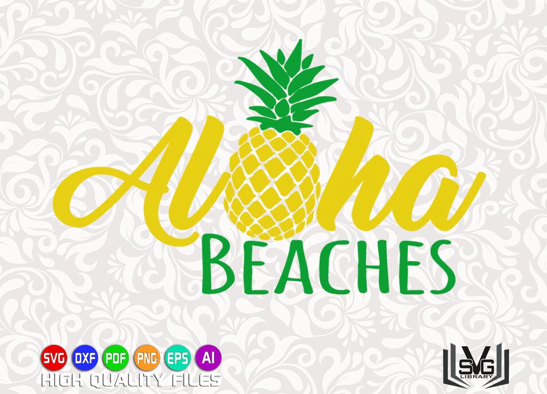 Aloha Beaches SVG - Beach SVG - Beach print design - Beach cut file -  Pineapple SVG - Beach towel svg - Beach shirt svg - Cricut cut file