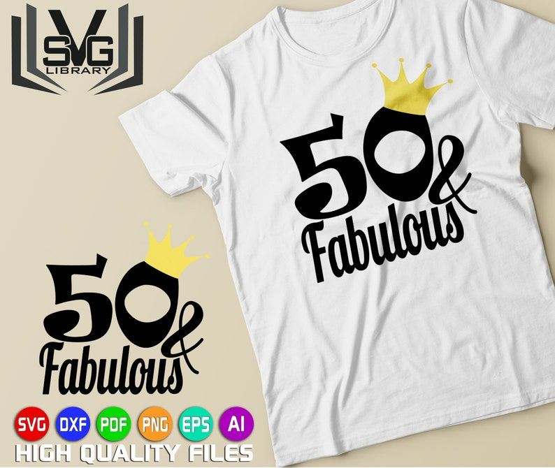 50 & Fabulous SVG - Birthday SVG - 50 years svg - Fifty years svg - 50th  birthday svg - Birthday cut files - Birthday gift svg - Crucyt file