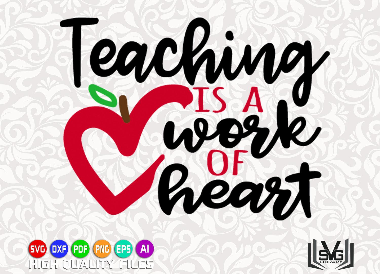 Teaching is a work of heart SVG - Cut file - Teacher design svg - Teacher  shirt print - Teacher gift svg - Best teacher SVG -School cut file