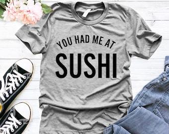 d2d522870 Funny Sushi Shirt Women - sushi tshirt, funny sushi t-shirts, sushi gifts,  sushi lover shirts, japanese tshirt, yo sushi shirt, food shirt