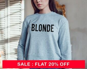 475b09de791c Blonde Sweatshirt Unisex slogan women teen jumper slogan sweatshirt funny  slogan crew neck for teen funny blonde top cute womens gift to her