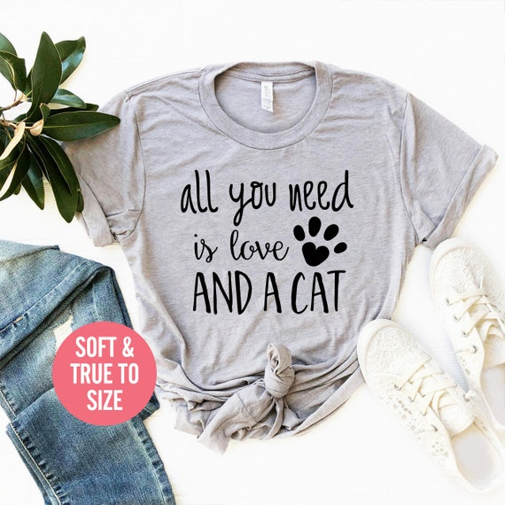 e74397beb All You Need Is Love And A Cat T Shirt Cat Mom Shirt Fur | Etsy