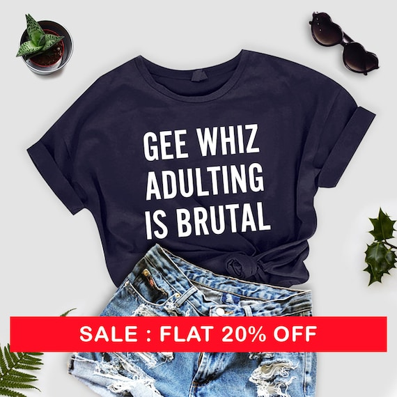 c924b921b9d Gee Whiz Adulting Is Brutal T-Shirt Adulting T-Shirt Shirt