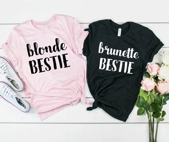 best shirts brunette Blonde friend