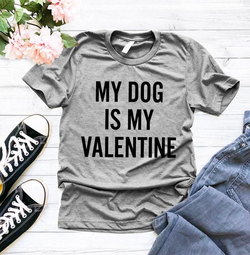 bbad95894a12 My dog is my valentine woman unisex tee dog mom shirt | Etsy