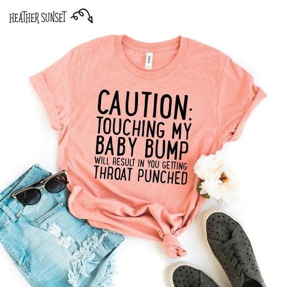 Caution: Touching My Baby Bump Will Result In You Getting Throat Punched Shirt, Cute Pregnant Shirt, Touching My Baby Bump, Maternity Shirt
