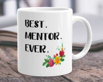 Mentor Gift Teacher Thank You For Mug Best Ever Appreciation Great Quote