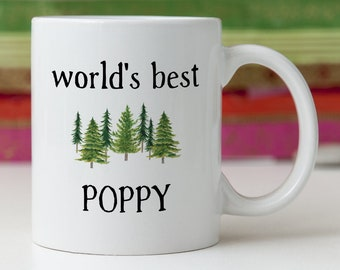 Poppy Mug Poppy Gift Poppy Fathers Day Poppy Present Poppy Gift Idea Best Poppy Ever Worlds Best Poppy Greatest Poppy Gift for Poppy