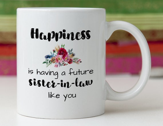 Wedding Gifts For Sister In Law: Future Sister In Law Gift Mug/Sister In Law Bridal Shower